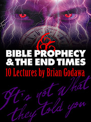 Bible Prophecy & the End Times: It's Not When They Told You It Is