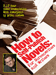 How to Self-Publish Novels: For Screenwriters and Writers